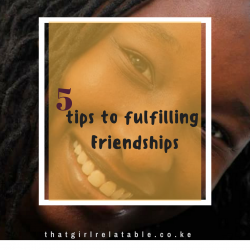 5 tips to fulfilling friendships
