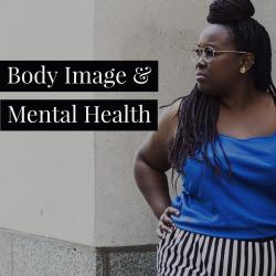 Body image & Mental Health